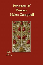 Prisoners of Poverty - Helen Campbell