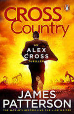Cross Country : (Alex Cross 14) - James Patterson
