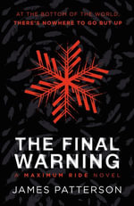Maximum Ride : The Final Warning - James Patterson