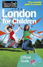 Time Out London for Children : 2012 edition - Time Out Guides Ltd