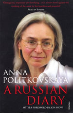 A Russian Diary : With a Foreword by Jon Snow - Anna Politkovskaya