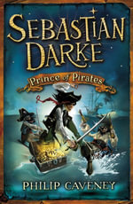 Sebastian Darke : Prince of Pirates - Philip Caveney