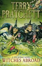 Witches Abroad : (Discworld Novel 12) - Terry Pratchett