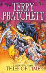 Thief Of Time : (Discworld Novel 26) - Terry Pratchett