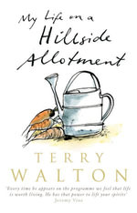 My Life on a Hillside Allotment - Terry Walton