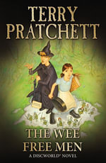 The Wee Free Men : (Discworld Novel 30) - Terry Pratchett