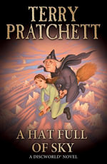 A Hat Full of Sky : (Discworld Novel 32) - Terry Pratchett