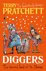 Diggers : The Second Book of the Nomes - Terry Pratchett