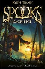 The Spook's Sacrifice : Book 6 - Joseph Delaney