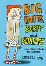 Big Pants, Burpy and Bumface - Russell Ash
