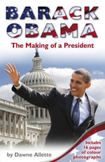 Barack Obama : The Making of a President - Dawne Allette
