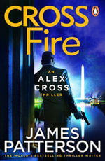 Cross Fire : (Alex Cross 17) - James Patterson