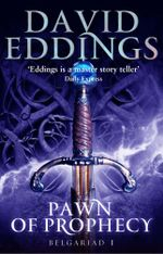Pawn Of Prophecy : Book One Of The Belgariad - David Eddings