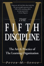 The Fifth Discipline : The Art and Practice of the Learning Organization: First edition - Peter M Senge