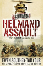 3 Commando : Helmand Assault - Ewen Southby-Tailyour