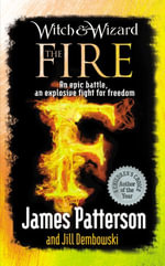 Witch & Wizard : The Fire - James Patterson