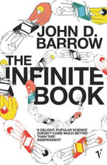 The Infinite Book : A Short Guide to the Boundless, Timeless and Endless - John D. Barrow
