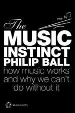 The Music Instinct Brain Shot - Philip Ball