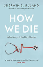 How We Die - Sherwin B Nuland
