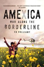 Amexica : War Along the Borderline - Ed Vulliamy