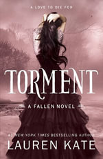 Torment : Book 2 of the Fallen Series - Lauren Kate