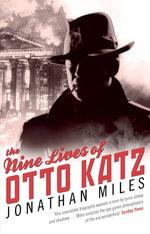 The Nine Lives of Otto Katz - Jonathan Miles