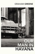 Our Man In Havana : An Introduction by Christopher Hitchens - Graham Greene