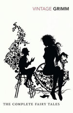 The Complete Fairy Tales - The Brothers Grimm
