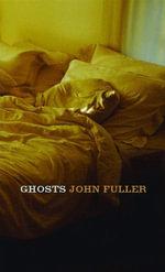 Ghosts - John Fuller