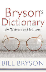 Bryson's Dictionary : for Writers and Editors - Bill Bryson