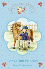Princess Poppy : Pony Club Princess - Janey Louise Jones