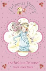 Princess Poppy : The Fashion Princess - Janey Louise Jones