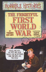 Horrible Histories :  Frightful First World War : Gruesome Guides - Terry Deary