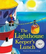 The Lighthouse Keeper's Lunch : 30th Anniversary Edition - Ronda Armitage