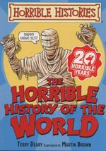 Horrible Histories Handbooks : The Horrible History of the World : Gruesome Guides - Terry Deary