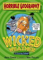 Horrible Geography Handbooks : Wicked Weather :  Wicked Weather - Anita Ganeri