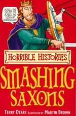 Horrible Histories : Smashing Saxons : Gruesome Guides - Terry Deary