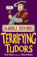 Horrible Histories : Terrifying Tudors : Gruesome Guides - Terry Deary