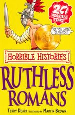 Horrible Histories : Ruthless Romans : Gruesome Guides - Terry Deary