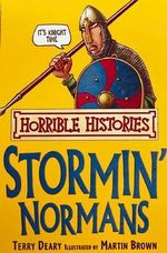 Horrible Histories: Stormin' Normans : Gruesome Guides - Terry Deary