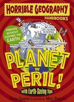 Horrible Geography Handbooks : Planet in Peril :  Planet in Peril - Anita Ganeri