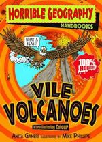 Horrible Geography Handbooks : Vile Volcanoes - Anita Ganeri