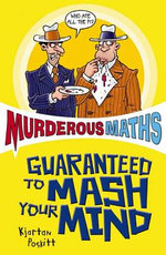 Murderous Maths Guaranteed to Mash Your Mind : More Muderous Maths - Kjartan Poskitt