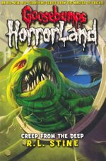 Goosebumps - Horrorland : Creep from the Deep : Goosebumps Horrorland - R. L. Stine