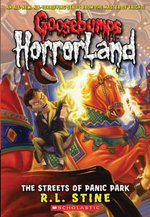 The Streets of Panic Park : Goosebumps Horrorland - R. L. Stine