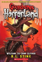 Welcome to Camp Slither : Goosebumps HorrorLand : Book 9 - R. L. Stine