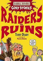 Raiders and Ruins : Horrible Histories Gory Stories  - Terry Deary