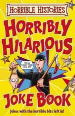 Horrible Histories : Hilarious Joke Book : Gruesome Guides - Terry Deary
