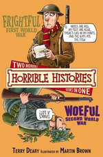 Horrible Histories : Frightful First World War and Woeful Second World War : Gruesome Guides - Terry Deary