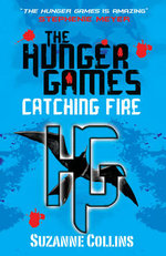 Catching Fire : The Hunger Games Trilogy: Book 2 - Suzanne Collins